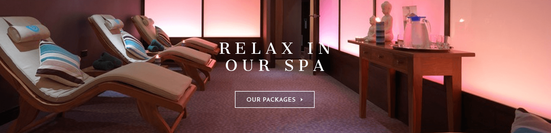 Relax in our Spa - Our Packages